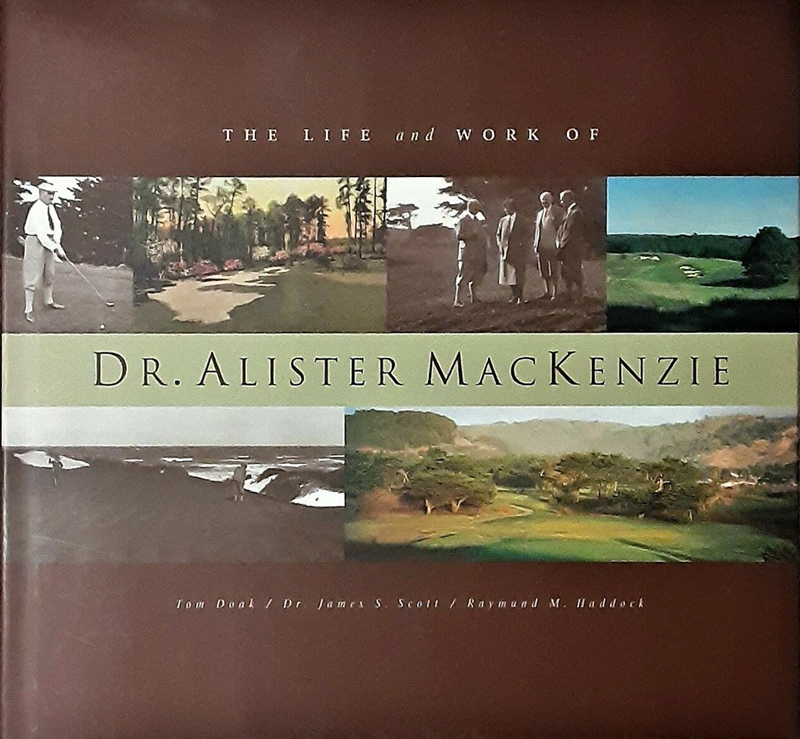 The Life and Work of Dr. Alister MacKenzie